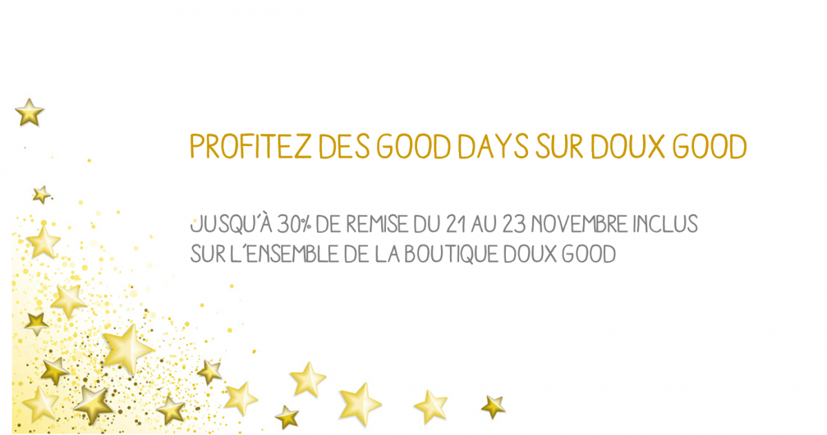 3 jours de promotion : les Good Days – Doux Good