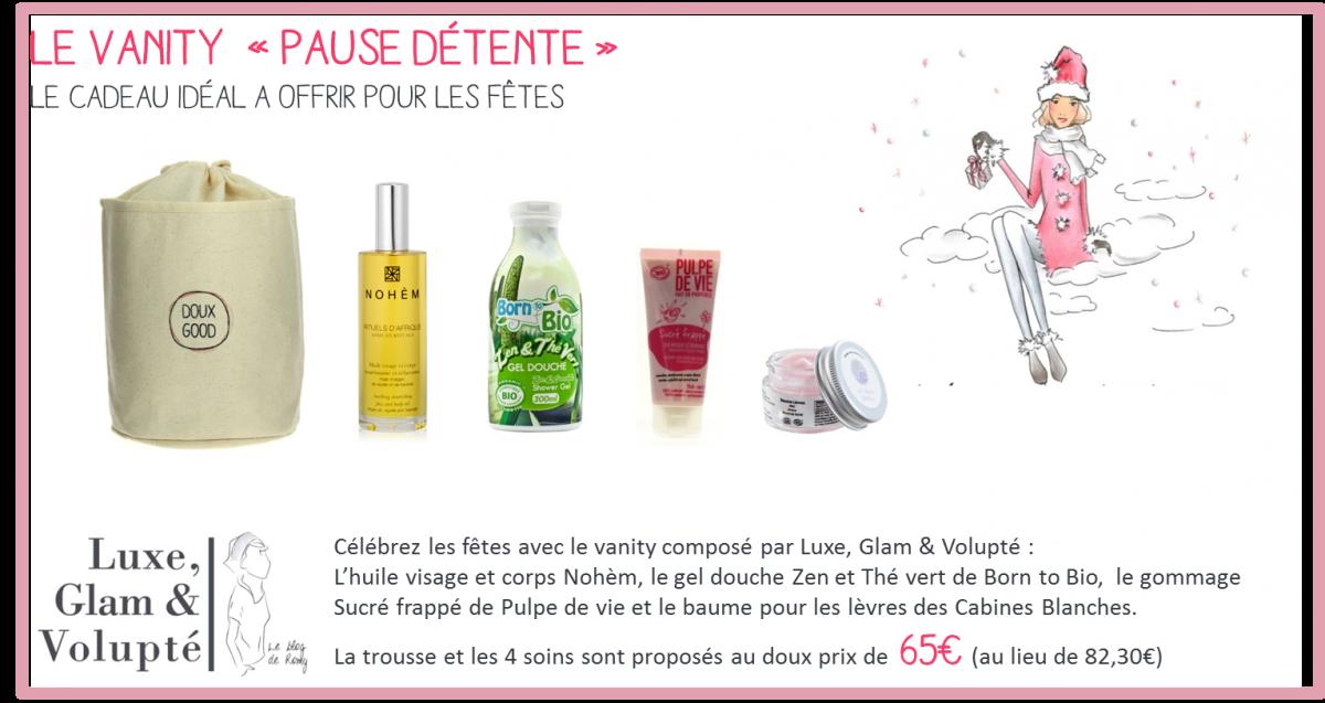Le vanity Pause détente, composé en partenariat avec Luxe,Glam & Volupté, le cadeau idéal à offrir à sa meilleure amie